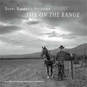 Scott Baxter's Arizona: Life on the Range
