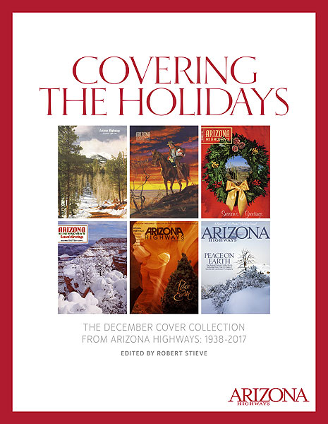 Covering the Holidays | The December Cover Collection From Arizona Highways: 1938-2017  NEW
