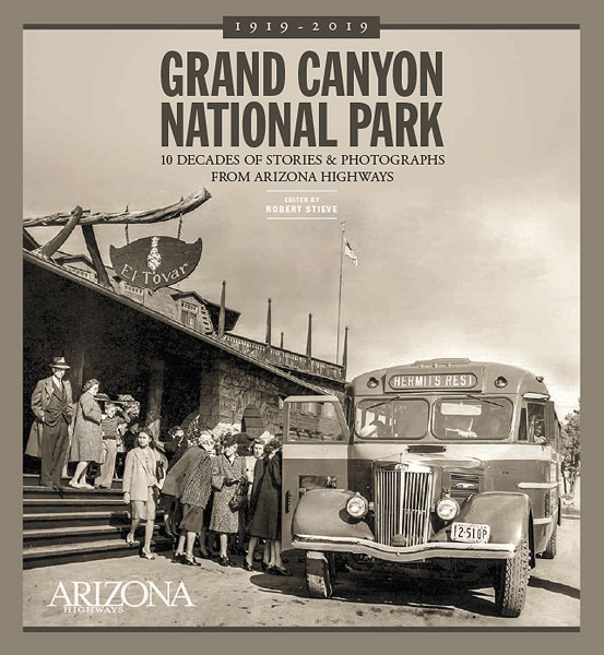 Grand Canyon National Park: 10 Decades of Stories and Photographs From Arizona Highways NEW