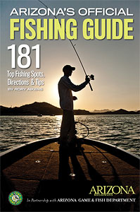 Arizona's Official Fishing Guide: 181 Top Fishing Spots, Directions & Tips